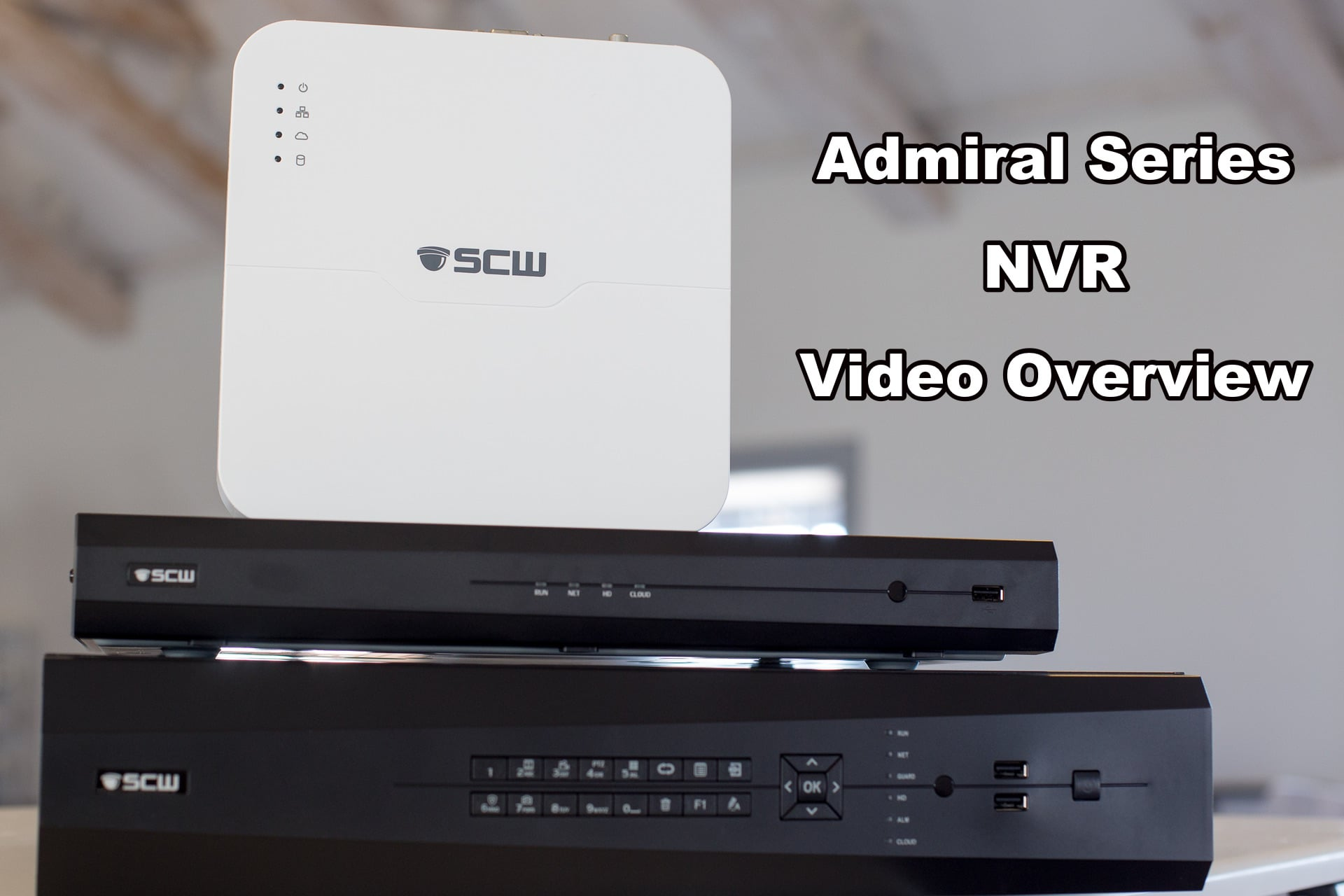 Admiral Series NVR Overview