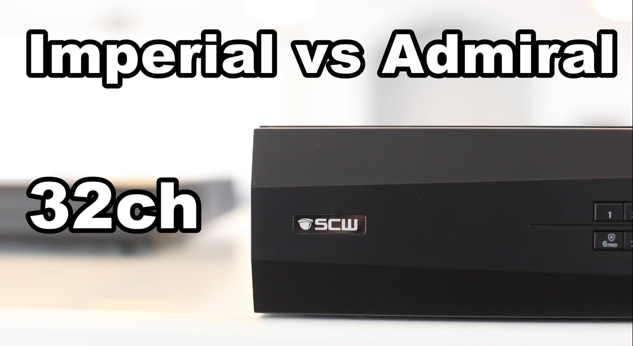 Admiral Pro 32ch vs Imperial 32ch NVR